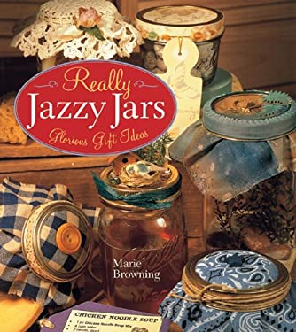 Really Jazzy Jars: Glorious Gift Ideas 9781402714733