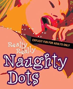 Really Really Naughty Dots 9781402708893