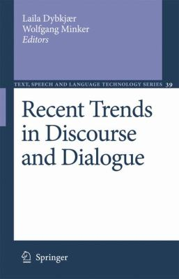 Recent Trends in Discourse and Dialogue 9781402068201