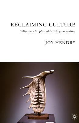 Reclaiming Culture: Indigenous People and Self-Representation 9781403970718