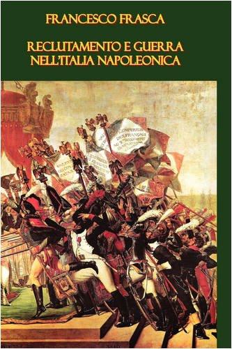 Reclutamento E Guerra Nell'italia Napoleonica 9781409200062