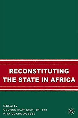 Reconstituting the State in Africa 9781403973139