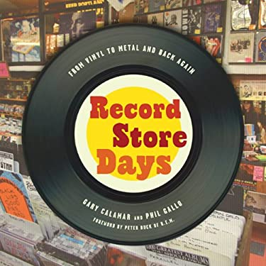 Record Store Days: From Vinyl to Digital and Back Again 9781402772320