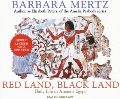 Red Land, Black Land: Daily Life in Ancient Egypt 9781400105755