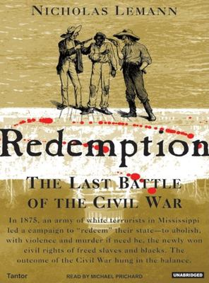 Redemption: The Last Battle of the Civil War 9781400152834