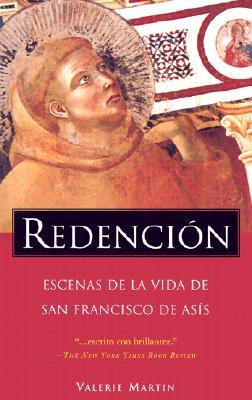 Redencion: Escenas de La Vida de San Francisco de Asis 9781400000005