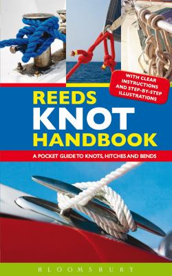 Reeds Knot Handbook: A Pocket Guide to Knots, Hitches and Bends 9781408139455