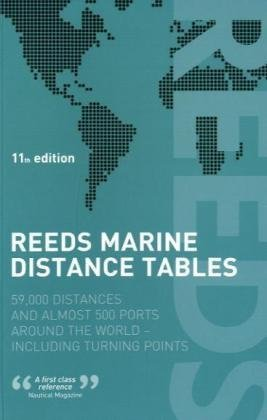 Reeds Marine Distance Tables: 59,000 Distances and 500 Ports Around the World 9781408122778