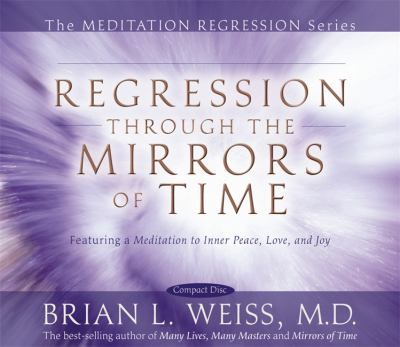 Regression Through the Mirrors of Time 9781401922351
