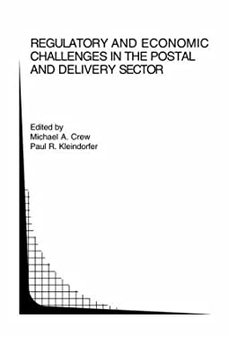Regulatory and Economic Challenges in the Postal and Delivery Sector 9781402079726