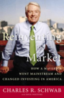 Reinventing Wall Street: How a Maverick Changed the Way You
