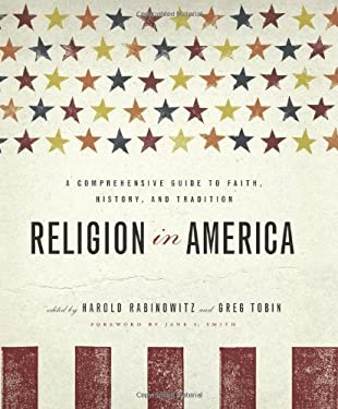 Religion in America: A Comprehensive Guide to Faith, History, and Tradition 9781402743016