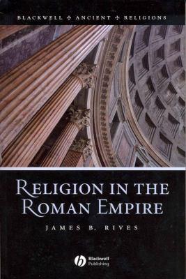 Religion in the Roman Empire 9781405106566