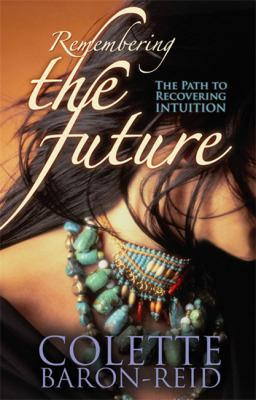Remembering the Future: The Path to Recovering Intuition 9781401910419
