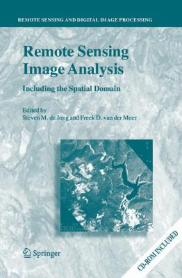 Remote Sensing Image Analysis: Including the Spatial Domain 9781402025594