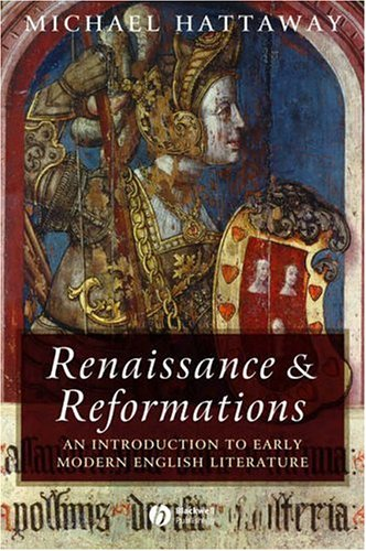 Renaissance and Reformations: An Introduction to Early Modern English Literature 9781405100458