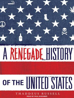 A Renegade History of the United States 9781400168514