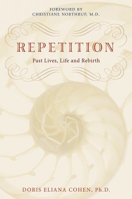Repetition: Past Lives, Life, and Rebirth 9781401920203