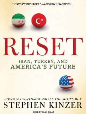 Reset: Iran, Turkey, and America's Future 9781400167012