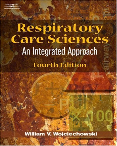 Respiratory Care Sciences: An Integrated Approach 9781401864910