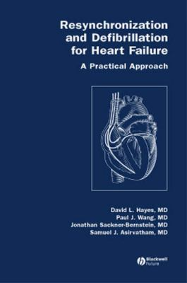 Resynchronization and Defibrillation for Heart Failure: A Practical Approach 9781405121996