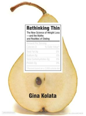 Rethinking Thin: The New Science of Weight Loss--And the Myths and Realities of Dieting 9781400104505
