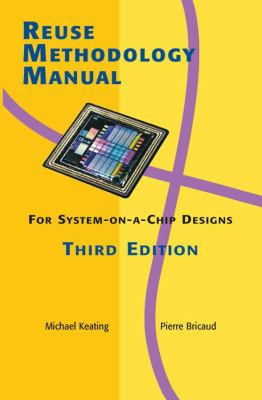 Reuse Methodology Manual for System-On-A-Chip Designs 9781402071416