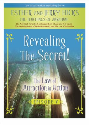 Revealing the Secret!: The Law of Attraction in Action, Episode V 9781401920357