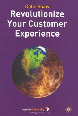 Revolutionize Your Customer Experience 9781403936035