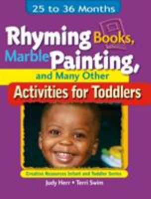 Rhyming Books, Marble Painting, and Many Other Activities for Toddlers: 25 to 36 Months 9781401818418
