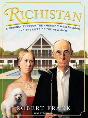 Richistan: A Journey Through the American Wealth Boom and the Lives of the New Rich 9781400134458
