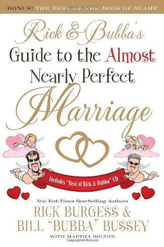 Rick and Bubba's Guide to the Almost Nearly Perfect Marriage [With CD (Audio)] 9781401603991