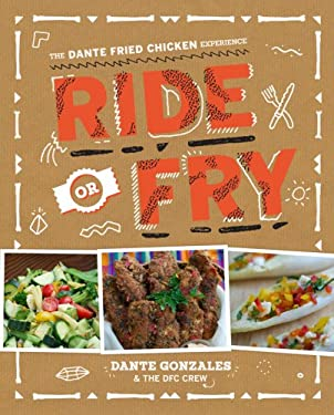 Ride or Fry: The Dante Fried Chicken Experience 9781402794292
