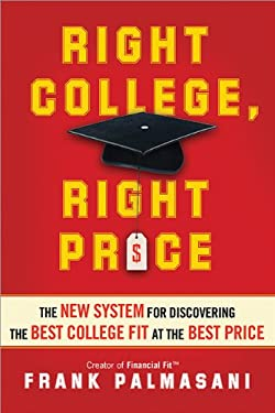 Right College, Right Price: The New System for Discovering the Best College Fit at the Best Price 9781402273797