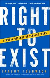 Right to Exist: A Moral Defense of Israel's Wars 6021788