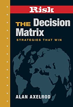 Risk, the Decision Matrix: Strategies That Win 9781402754104