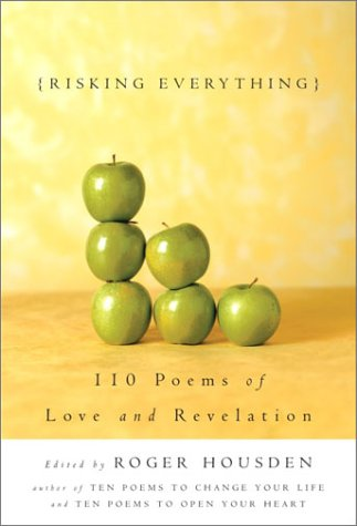Risking Everything: 110 Poems of Love and Revelation 9781400047994
