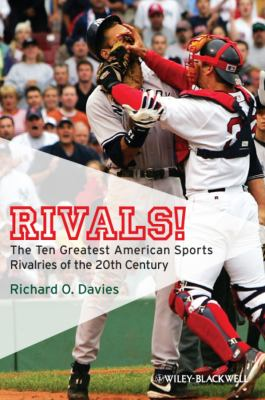 Rivals!: The Ten Greatest American Sports Rivalries of the 20th Century 9781405177641
