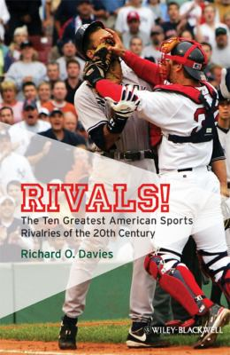 Rivals!: The Ten Greatest American Sports Rivalries of the 20th Century 9781405177658