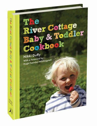 River Cottage and Baby Toddler Cookbook 9781408807569