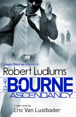 Robert Ludlum's Bourne Ascendancy 9781409149279