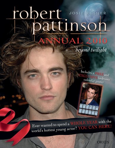 Robert Pattinson Annual 2010: Beyond Twilight 9781409113331
