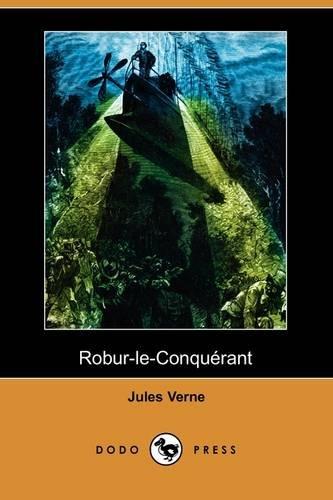 Robur-Le-Conquerant (Dodo Press) 9781409925262