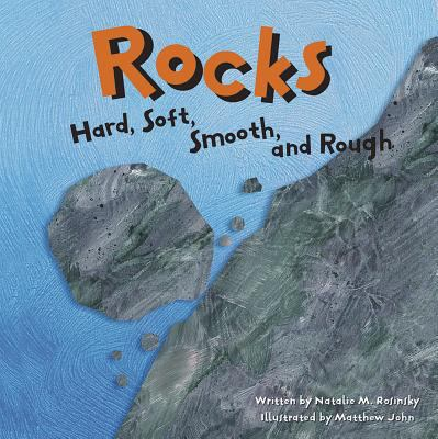 Rocks: Hard, Soft, Smooth, and Rough 9781404800151