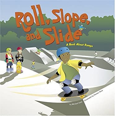 Roll, Slope, and Slide: A Book about Ramps 9781404819092