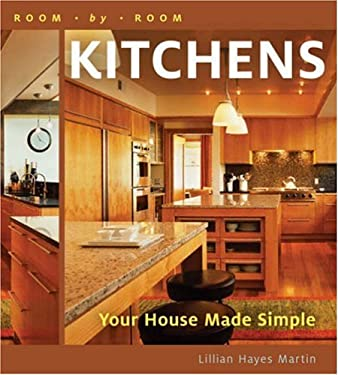 Room by Room: Kitchens: Your House Made Simple 9781402728938