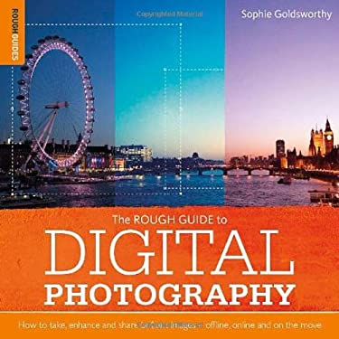 Rough Guide to Digital Photography: How to Enhance and Share Brilliant Images Offline, Online and on the Move 9781405381178