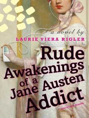 Rude Awakenings of a Jane Austen Addict 9781400112494