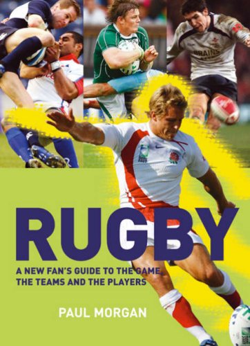 Rugby: A New Fan's Guide to the Game, the Teams and the Players 9781408103753