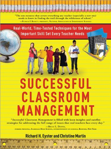 Successful Classroom Management: Real-World, Time-Tested Techniques for the Most Important Skill Set Every Teacher Needs 9781402240126